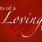 Doing the Right Things for the Right Reasons - Habits of a Loving Heart - Audio