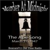 Murder At Midnight - The Ape Song (03-31-47)