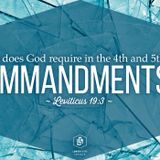 What does God require in the fourth and fifth commandments?