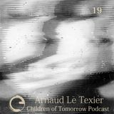 Children Of Tomorrow's Podcast 19 - Arnaud Le Texier
