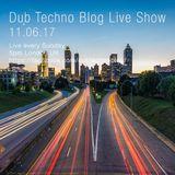 Dub Techno Blog Live Show 101 - 11.06.17
