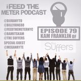 FEED THE METER EP 79 - @BAMITSKAM FRANKLIN FROM @THESUFFERS @DJJUANYTO @BILLYJUNE88 @MEGANRYTE