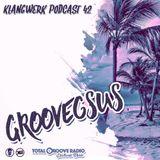 Klangwerk Radio Show - EP042 - Groovegsus (Total Groove)