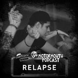 Motormouth Podcast 047 - RELAPSE
