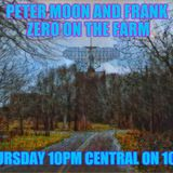 The Farm hosted by Frank Zero with special guest Peter Moon discussing Montauk, time, mind control,