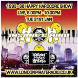 "Insane & Mind ""Live"" London Pirate Radio - 1993-98 Hardcore Show - 31st Jan 2017"