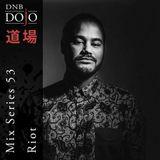 DNB Dojo Mix Series 53: Riot
