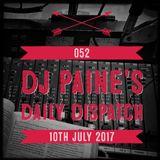 052 - DJ Paine's  Daily Dispatch