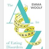 The A to Z of Eating Disorders by Emma Woolf on Radio Gorgeous