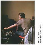 OHES - Beat À L'air Podcast 55