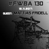 #FWBA 0130 with Mattias Fridell on Fnoob Techno Radio