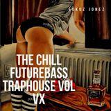 The Chill Future Bass Trap House XV