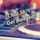EDM mix - Chat Sh*t Get Banged