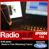 Episode 154 -  Radio's Free Wheeling Future