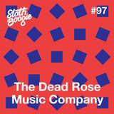 SlothBoogie Guestmix #97 - The Dead Rose Music Company