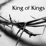 King of Kings - Second Sunday of Advent, The Powerful King (Audio)