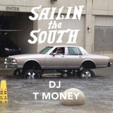 Sailin The South #11 by DJ T Money - May 2nd, 2017