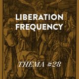 Liberation Frequency Thema #28