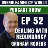 Ep 52: Facing Redundancy
