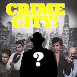 20 Crime City! Episode 20- The Precarious Sagittarius!