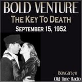 Bold Venture - The Key To Death (09-15-52)