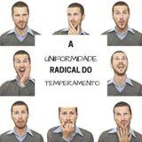 Série: Descobrindo a Alegria - A Uniformidade Radical do Temperamento