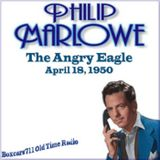 The Adventures Of Philip Marlowe - The Angry Eagle (04-18-50)