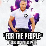Tony Moran -For The People PODCAST- Fall Edition celebrating Dallas Pride!