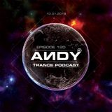 ANDY's Trance Podcast Episode 120 (10.01.2018)