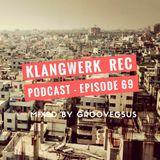 Klangwerk Radio Show - EP069 - Groovegsus