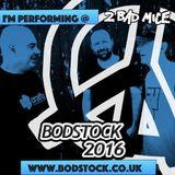 2 Bad Mice & Mc NRG @ Bodstock 2016