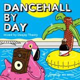 Deejay Theory - Dancehall By Day (LargeUp Mix Series Vol. 10)