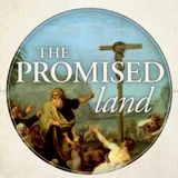 4-9-17 The Promise Land: Remedy for Unbelief (Audio)
