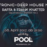 Raffa & Frank Knatter - Electronic Deep House Night @ Meier' s Pool 08.04.2017 Part 1