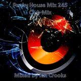 Funky House Mix 245 (Club MIx)