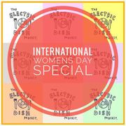 Electric Dish – Ep 5 – International Woman's Day Special