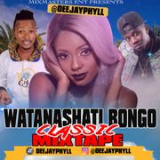 Download DJ Phyll – Watanashati Classics Bongo Mixtape MP3
