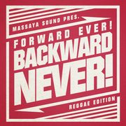 Mix: Forward Ever, Backward Never (Reggae Edition) – Massaya