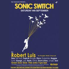 Robert Luis Sonic Switch Sept 14th @ Green Door Store - 5 Hour DJ Set