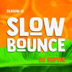 SlowBounce Radio #374 with Dj Septik