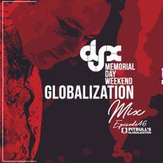 DJ-X Globalization Mix Episode 46