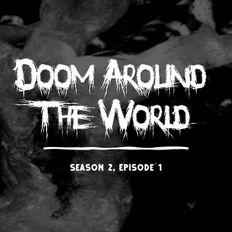 Doom Around The World (S2E1)