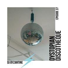 #037 - Dystopian Discotheque | DJ Byzantine Techno Podcast |