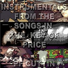 Instrumentals from songs in the key of Price - Pf Cuttin