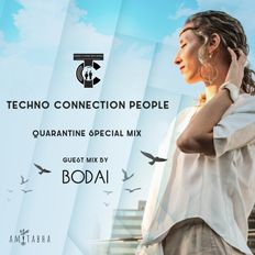 Techno Connection People | Quarantine Special Mix | Guest Mix By BODAI