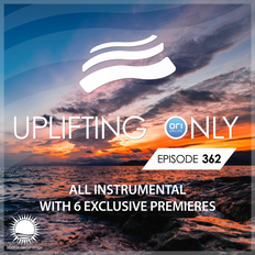 Uplifting Only 362 | Ori Uplift