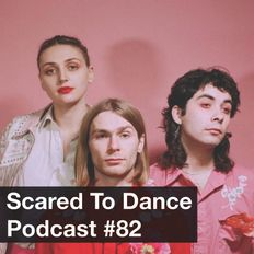 Scared To Dance Podcast #82