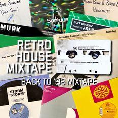 Retro House Mixtape - Episode 98 - Back to '98 Mix