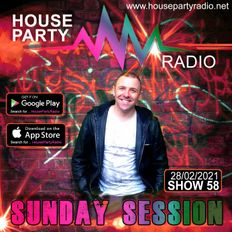 Antoni James presents THE SUNDAY SESSION Live on House Party Radio (Live Show 28-02-2021)