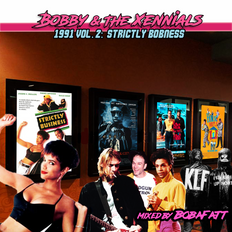 Bobby & The Xennials: 1991 Vol.2 | Strictly Bobness